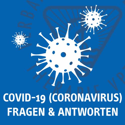 FAQs (Fragen und Antworten) zum Coronavirus - Stand 07.04.2020, 13:40 Uhr